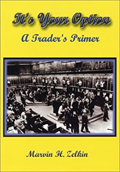 Paperback It's Your Option: A Trader's Primer Book
