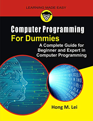 Computer Programming for Dummies : A Complete Guide for Beginners and Expert in Computer Programming (English Edition)
