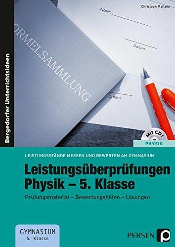 Leistungsüberprüfungen Physik - 5. Klasse: Prüfungsmaterial - Bewertungshilfen - Lösungen (Leistungsstände messen und bewerten am Gymnasium)