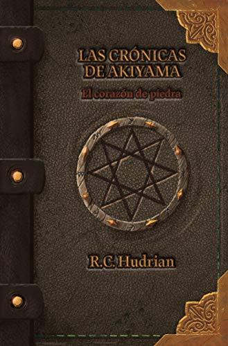 Las crónicas de Akiyama: El corazón de piedra (El Samurái Maldito)