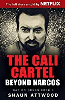 The Cali Cartel: Beyond Narcos (War on Drugs)
