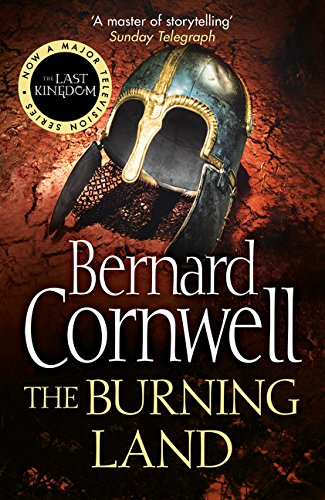 The Burning Land (The Last Kingdom Series, Book 5)