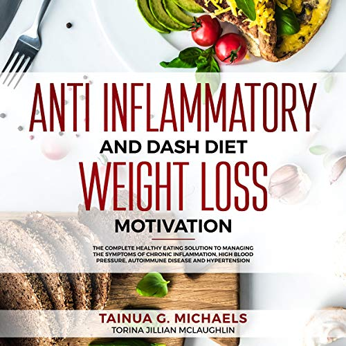 Anti Inflammatory and DASH Diet Weight Loss Motivation audiobook cover art