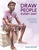 Draw People Every Day: Short Lessons in Portrait and Figure Drawing Using Ink and Color (English Edi...