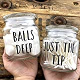 Bathroom Glass Containers - Balls Deep and Just the Tip - Funny Cotton Ball and Cotton Swab Jars - Adult Q Tip Storage