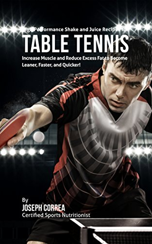 Cheapest Price! High Performance Shake and Juice Recipes for Table Tennis: Increase Muscle and Reduc...