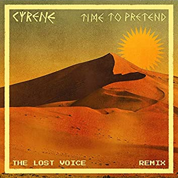 Time to Pretend [The Lost Voice Remix]