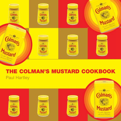 The Colman's Mustard Cookbook (Storecupboard Cookbooks)