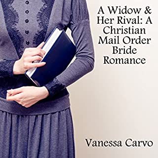 A Widow & Her Rival: A Christian Mail Order Bride Romance                   By:                                                                                                                                 Vanessa Carvo                               Narrated by:                                                                                                                                 Joe Smith                      Length: 1 hr and 22 mins     6 ratings     Overall 3.8