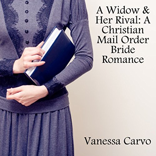 A Widow & Her Rival: A Christian Mail Order Bride Romance audiobook cover art