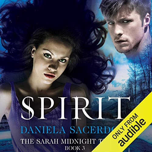 Spirit     The Sarah Midnight Trilogy, Book 3              By:                                                                                                                                 Daniela Sacerdoti                               Narrated by:                                                                                                                                 Lauren Saunders                      Length: 11 hrs and 4 mins     1 rating     Overall 4.0