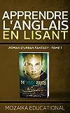 Apprendre L'anglais: en Lisant Roman d'urban fantasy (Learn English for French Speakers - Urban Fantasy Novel edition t. 1)