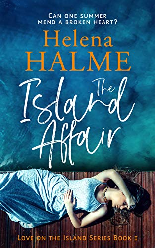 The Island Affair: Can one summer mend a broken heart? (Love on the Island Book 1) (English Edition)