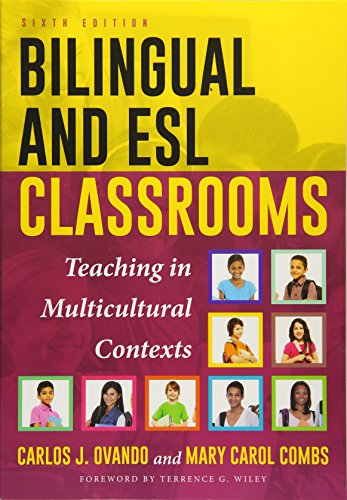 Compare Textbook Prices for Bilingual and ESL Classrooms: Teaching in Multicultural Contexts 6th Edition ISBN 9781475823127 by Ovando, Carlos J.,Combs University of Arizona, Mary Carol,García, Eugene E.,Wiley Past President  Center for Applied Linguistics (2010-2017)  Professor Emeritus  Arizona State University, Terrence G.