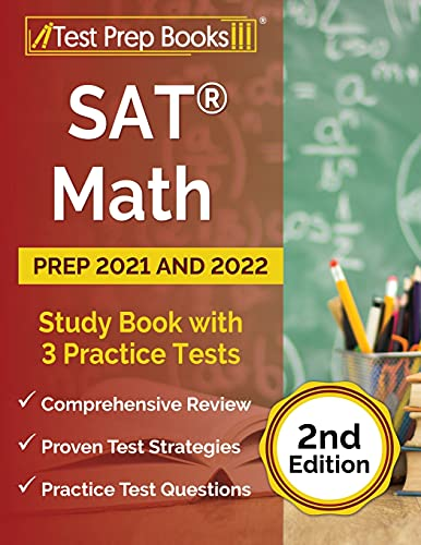 SAT Math Prep 2021 and 2022: Study Book with 3 Practice Tests: [2nd Edition]