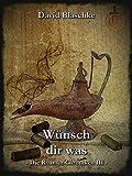 Wünsch dir was: Die Roamer-Chroniken III