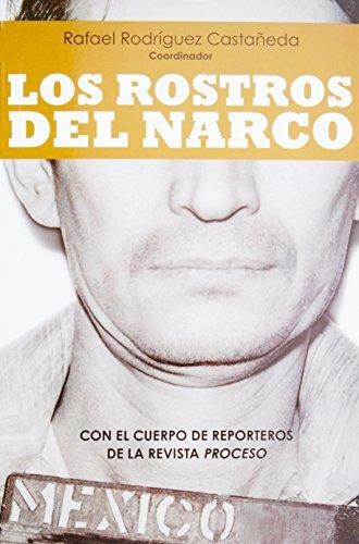 Los rostros del narco by Rafael Rodriguez Castaneda (2009-11-15)