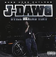 Boss Hogg Outlawz Present J-Dawg: Still Behind the