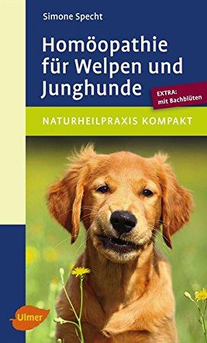 Specht, Simone<br />Homöopathie für Welpen und Junghunde: Extra: mit Bachblüten