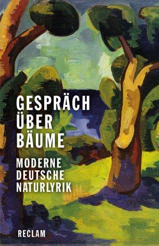 Gespräch über Bäume: Moderne deutsche Naturlyrik (Reclams Universal-Bibliothek)