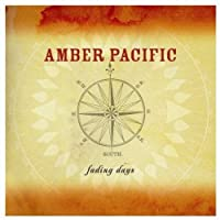 Fading Days by Amber Pacific (2004-05-25)