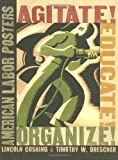 Agitate! Educate! Organize!: American Labor Posters industrial safety posters Dec, 2020