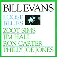Loose Blues by Bill Evans (1995-04-16)