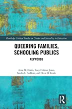 Queering Families, Schooling Publics: Keywords (Routledge Critical Studies in Gender and Sexuality in Education Book 8)