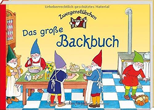 Zwergenstübchen Das große Backbuch (Zwergenstübchen - Backbücher und Kochbücher für Kinder, Eltern, Familien)