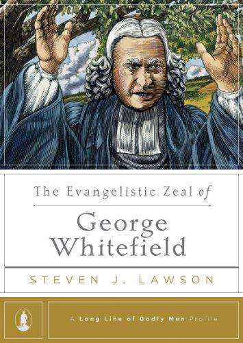 Evangelistic Zeal of George Whitefield, The