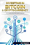 Investing in Bitcoin, Ethereum and Cryptocurrencies: The ultimate guide to take you from beginner to expert (bitcoin, ethereum, cryptocurrencies, ... Volume 2 (Making Money From Cryptocurrencies)