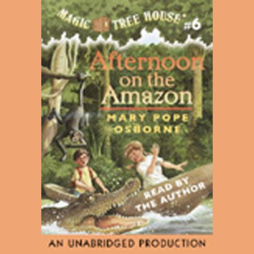 Afternoon on the Amazon: Magic Tree House, Book 6