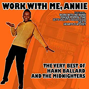Work with Me, Annie - The Very Best of Hank Ballard and The Midnighters