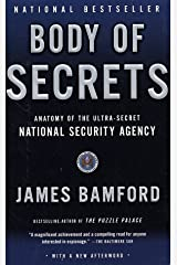 Body of Secrets: Anatomy of the Ultra-Secret National Security Agency Kindle Edition