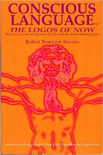 Compare Textbook Prices for Conscious Language: The Logos of Now ~ The Discovery, Code, and Upgrade To Our New Conscious Human Operating System 1st Edition Edition ISBN 9780978929121 by Robert Tennyson Stevens,Gregg Braden