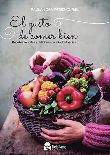 El gusto de comer bien: Recetas sencillas y deliciosas para todos los días: 7 (A Esgaya)
