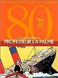 Les aventures du professeur La Palme (Grands classiques annees 80)