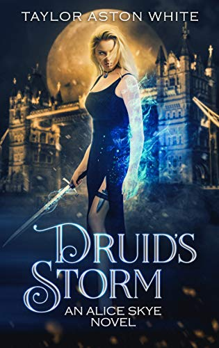 Druid's Storm: A Witch Detective Urban Fantasy (Alice Skye series Book 2) (English Edition)