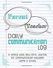 Parent Teacher Daily Communication Log: A Simple back and forth journal for communication between Home & School