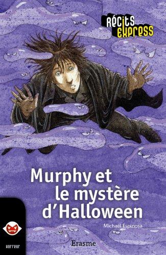 Murphy et le mystère d'Halloween: une histoire pour les enfants de 10 à 13 ans (Récits Express t. 19) (French Edition)