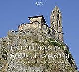 Un patrimoine au c½ur de la nature - Paysages et merveilles du patrimoine de France