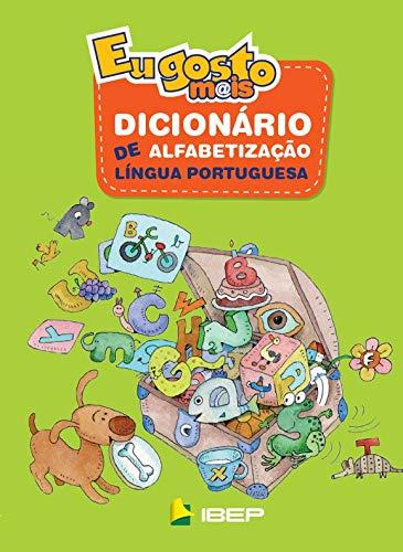 Eu Gosto Mais: Dicionário de Alfabetização - Língua Portuguesa