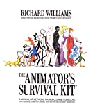 The Animator's Survival Kit: A Manual of Methods, Principles and Formulas for Classical, Computer, Games, Stop Motion and Internet Animators - Richard Williams