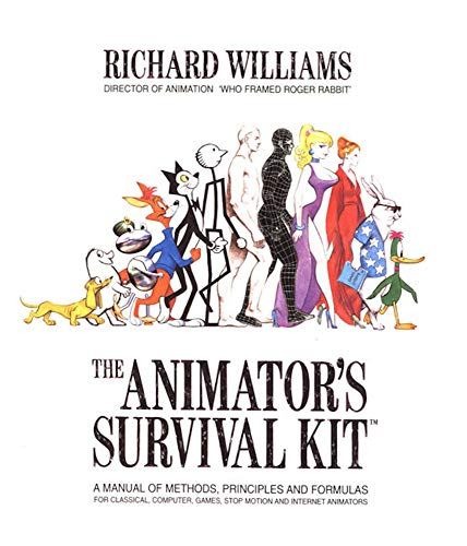 The Animator's Survival Kit: A Manual of Methods, Principles and Formulas for Classical, Computer, Games, Stop Motion and Internet Animators (FARRAR, STRAUS)