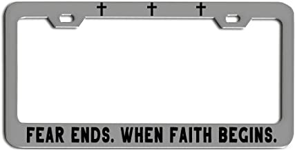 CROSSES FEAR ENDS. WHEN FAITH BEGINS. Jesus God Cross Religious humor License plate frame tag holder CHROME