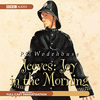 Jeeves     Joy in the Morning (Dramatisation)              By:                                                                                                                                 P. G. Wodehouse                               Narrated by:                                                                                                                                 Michael Hordern,                                                                                        Richard Briers                      Length: 3 hrs and 4 mins     102 ratings     Overall 4.7