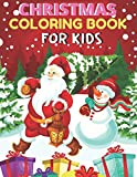 Christmas Coloring Book For Kids: A Cute Coloring Book with Fun, Easy, and Relaxing Designs 50 Christmas Pages to Color Including Santa, Christmas Trees, Reindeer, Snowman