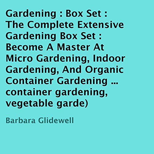 The Complete Extensive Gardening Box Set audiobook cover art