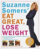 """Suzanne Somers  Eat Great, Lose Weight: Eat All the Foods You Love in """"Somersize"""" Combinations to Reprogram Your Metabolism, Shed Pounds for Good, and Have More Energy Than Ever Before"""