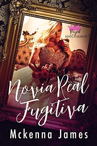 Novia Real Fugitiva (Casamentera Real nº 3)